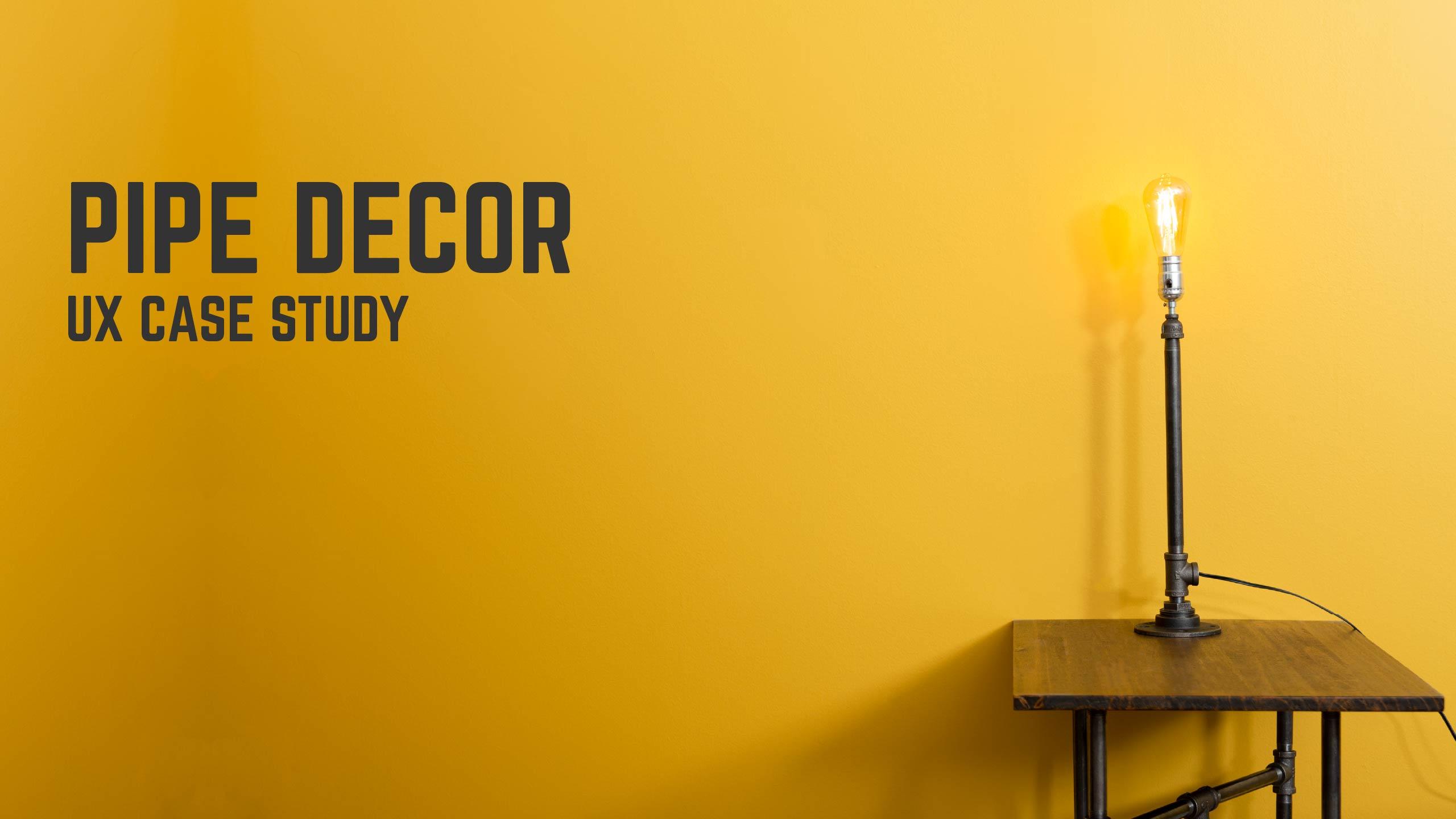 Pipe Decor UX Case Study